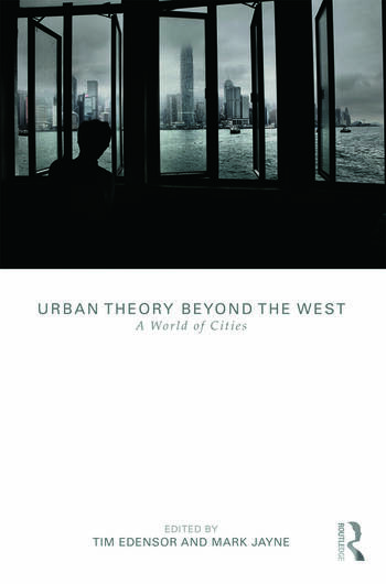 Urban Theory Beyond the West A World of Cities book cover