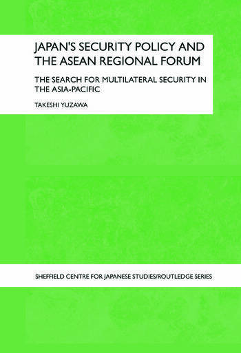 Japan's Security Policy and the ASEAN Regional Forum The Search for Multilateral Security in the Asia-Pacific book cover
