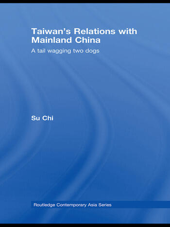 Taiwan's Relations with Mainland China A Tail Wagging Two Dogs book cover