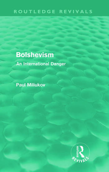 Bolshevism (Routledge Revivals) An International Danger book cover