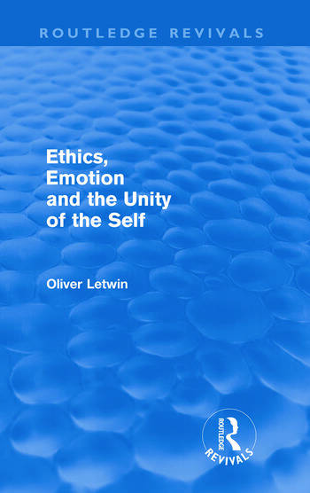 Ethics, Emotion and the Unity of the Self (Routledge Revivals) book cover