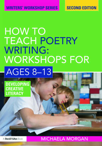 How to Teach Poetry Writing: Workshops for Ages 8-13 Developing Creative Literacy book cover