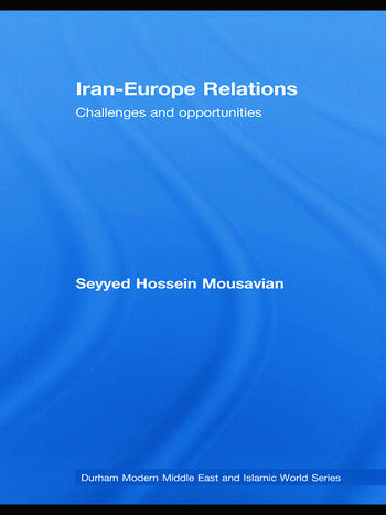Iran-Europe Relations Challenges and Opportunities book cover