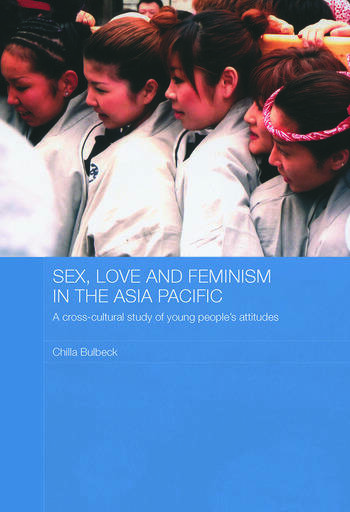 Sex, Love and Feminism in the Asia Pacific A Cross-Cultural Study of Young People's Attitudes book cover