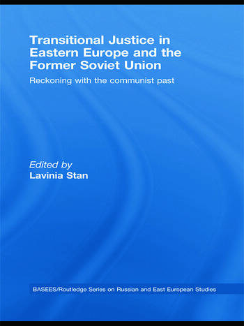 Transitional Justice in Eastern Europe and the former Soviet Union Reckoning with the communist past book cover