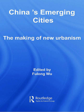 China's Emerging Cities The Making of New Urbanism book cover