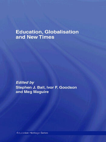 Education, Globalisation and New Times 21 Years of the Journal of Education Policy book cover