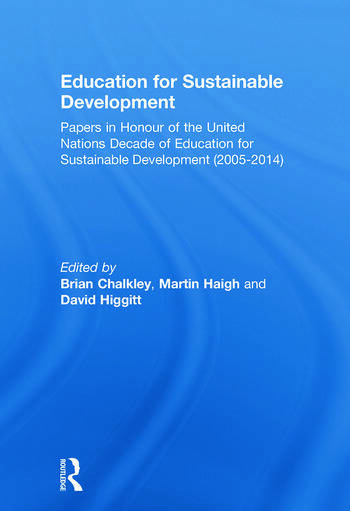 Education for Sustainable Development Papers in Honour of the United Nations Decade of Education for Sustainable Development (2005-2014) book cover