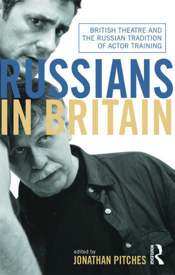 Russians in Britain British Theatre and the Russian Tradition of Actor Training book cover