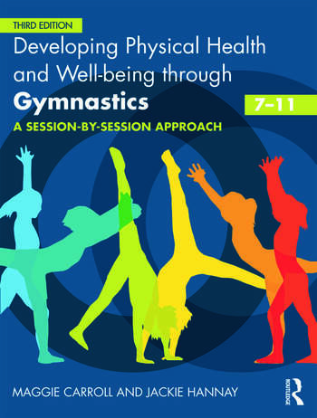 Developing Physical Health and Well-being through Gymnastics (7-11) A Session-by-Session Approach book cover