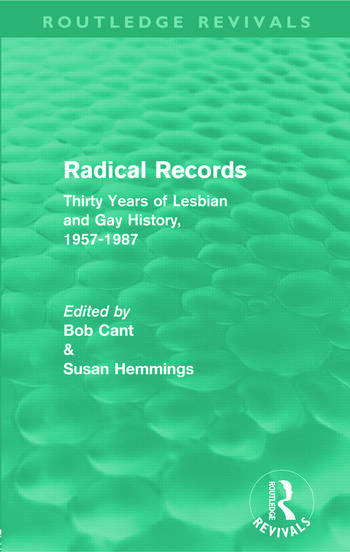 Radical Records (Routledge Revivals) Thirty Years of Lesbian and Gay History, 1957-1987 book cover