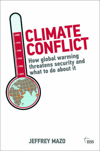 Climate Conflict How Global Warming Threatens Security and What to Do about It book cover