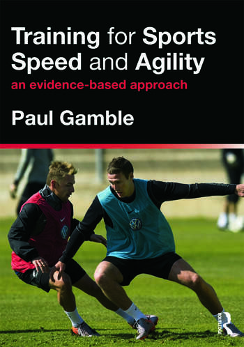 Training for Sports Speed and Agility An Evidence-Based Approach book cover