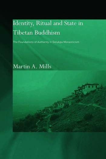 Identity, Ritual and State in Tibetan Buddhism The Foundations of Authority in Gelukpa Monasticism book cover