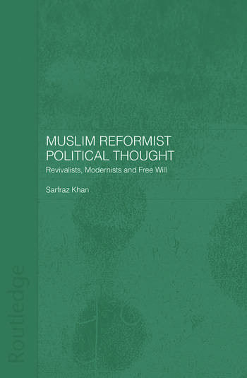 Muslim Reformist Political Thought Revivalists, Modernists and Free Will book cover