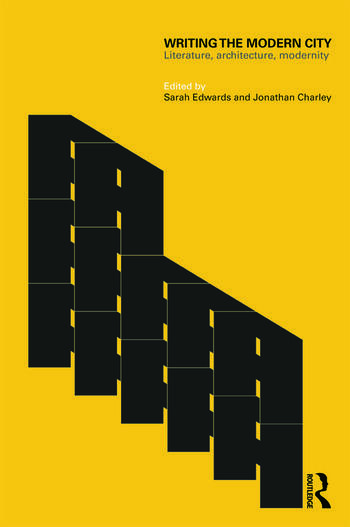 Writing the Modern City Literature, Architecture, Modernity book cover