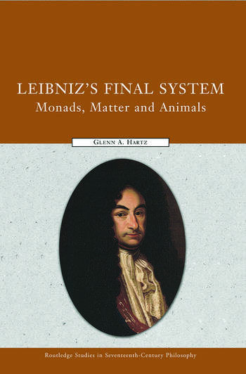 Leibniz's Final System Monads, Matter, and Animals book cover