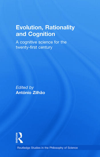 Evolution, Rationality and Cognition A Cognitive Science for the Twenty-First Century book cover