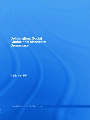 Deliberation, Social Choice and Absolutist Democracy book cover