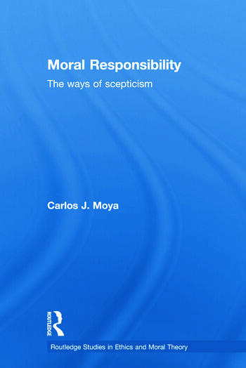 Moral Responsibility The Ways of Scepticism book cover