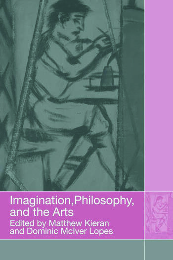 Imagination, Philosophy and the Arts book cover