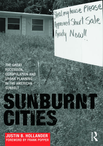 Sunburnt Cities The Great Recession, Depopulation and Urban Planning in the American Sunbelt book cover