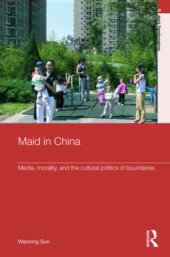 Maid In China Media, Morality, and the Cultural Politics of Boundaries book cover