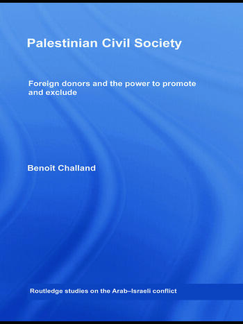 Palestinian Civil Society Foreign Donors and the Power to Promote and Exclude book cover
