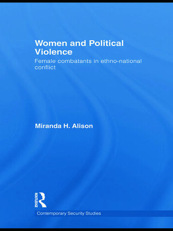 Women and Political Violence Female Combatants in Ethno-National Conflict book cover