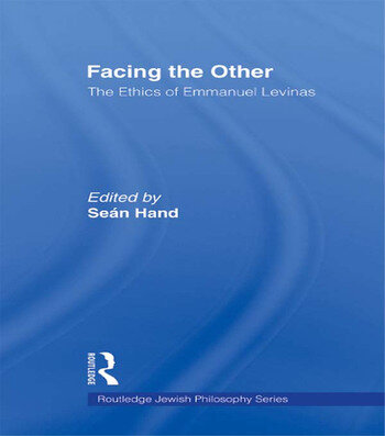 Facing the Other The Ethics of Emmanuel Levinas book cover