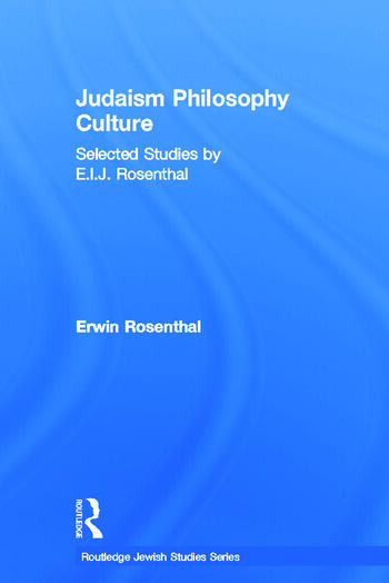 Judaism, Philosophy, Culture Selected Studies by E. I. J. Rosenthal book cover