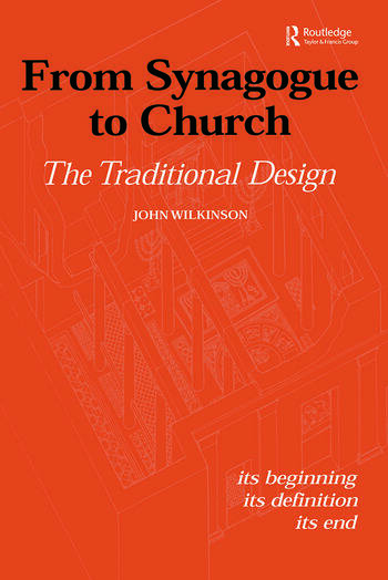 From Synagogue to Church: The Traditional Design Its Beginning, its Definition, its End book cover