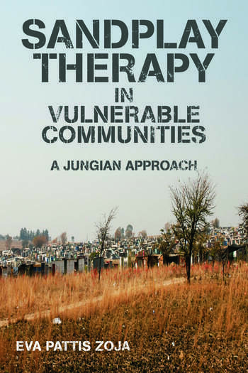 Sandplay Therapy in Vulnerable Communities A Jungian Approach book cover