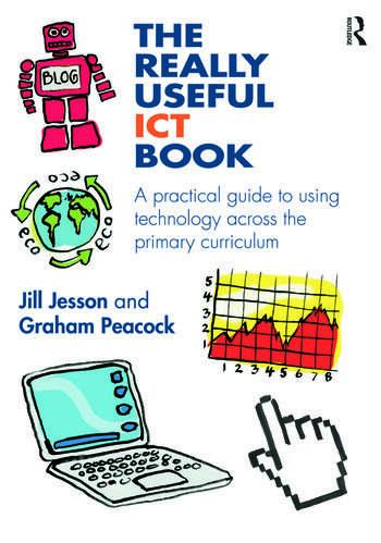 The Really Useful ICT Book A practical guide to using technology across the primary curriculum book cover