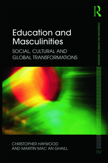 Education and Masculinities Social, cultural and global transformations book cover