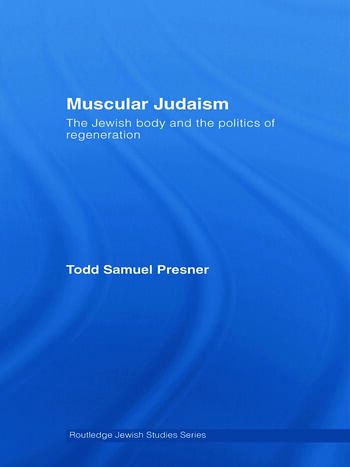 Muscular Judaism The Jewish Body and the Politics of Regeneration book cover