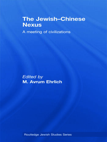 The Jewish-Chinese Nexus A Meeting of Civilizations book cover