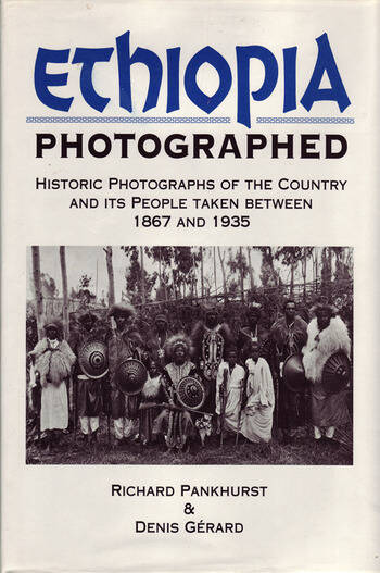 Ethiopia Photographed Historic Photographs of the Country and its People Taken Between 1867 and 1935 book cover
