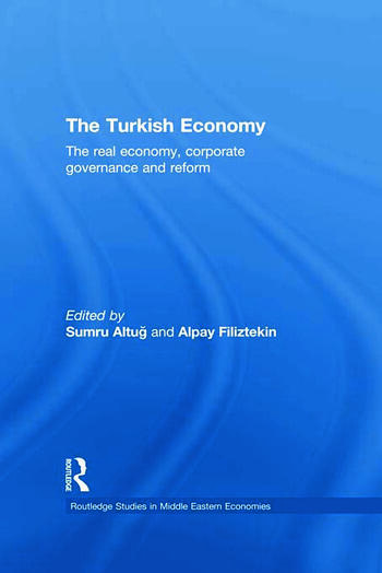 The Turkish Economy The Real Economy, Corporate Governance and Reform book cover