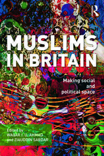 Muslims in Britain Making Social and Political Space book cover