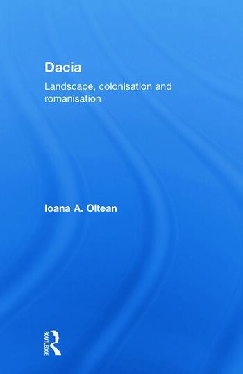 Dacia Landscape, Colonization and Romanization book cover