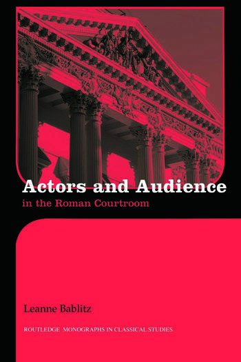 Actors and Audience in the Roman Courtroom book cover