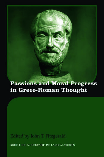 Passions and Moral Progress in Greco-Roman Thought book cover