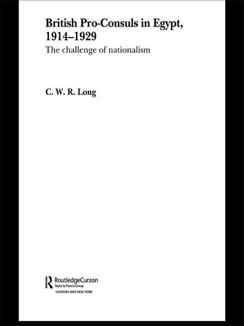 British Pro-Consuls in Egypt, 1914-1929 The Challenge of Nationalism book cover