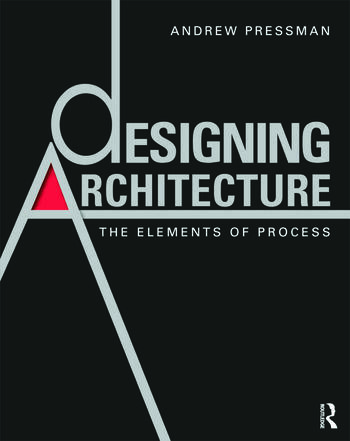 Designing Architecture The Elements of Process book cover