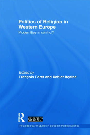 Politics of Religion in Western Europe Modernities in conflict? book cover