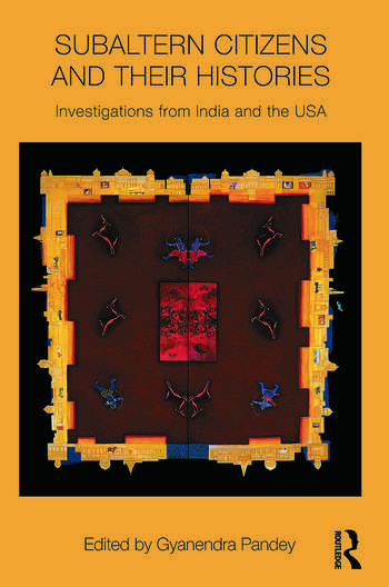 Subaltern Citizens and their Histories Investigations from India and the USA book cover