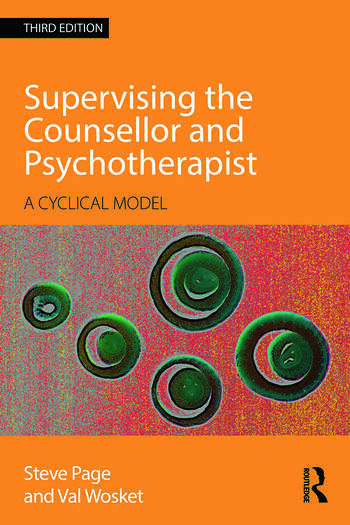 Supervising the Counsellor and Psychotherapist A cyclical model book cover