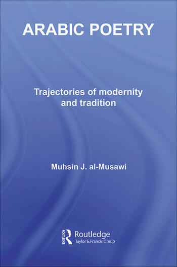 Arabic Poetry Trajectories of Modernity and Tradition book cover