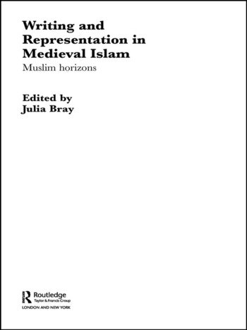 Writing and Representation in Medieval Islam Muslim Horizons book cover